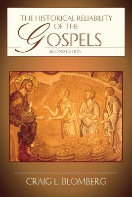 The Historical Reliability of the Gospels - Blomberg, Craig L, Dr.