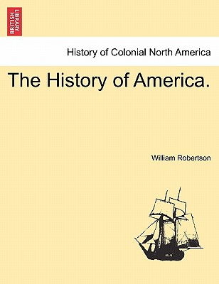 The History of America. - Robertson, William D