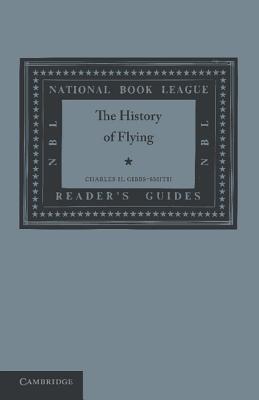 The History of Flying - Gibbs-Smith, Charles Harvard