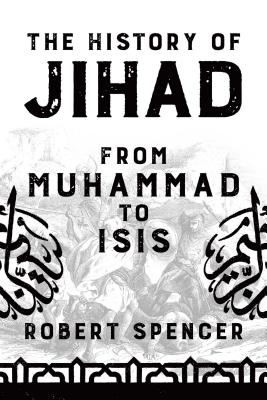 The History of Jihad: From Muhammad to Isis - Spencer, Robert
