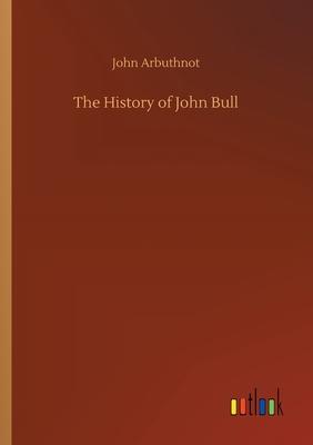 The History of John Bull - Arbuthnot, John