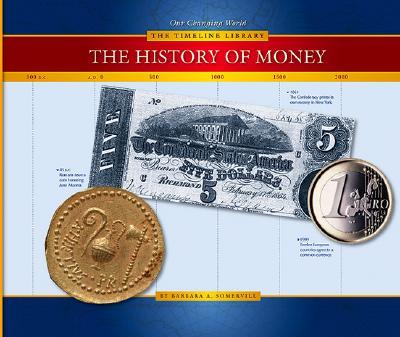 The History of Money - Somervill, Barbara A