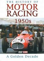 The History of Motor Racing: 1950S - A Golden Decade