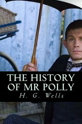 The History of MR Polly - Wells, H G, and Montoto, Natalie (Editor)