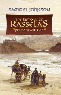 The History of Rasselas: Prince of Abissinia - Johnson, Samuel
