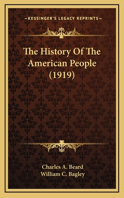 The History of the American People (1919) - Beard, Charles Austin, and Bagley, William Chandler