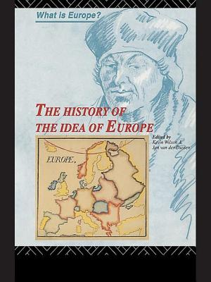 The History of the Idea of Europe - Dussen, Jan van der (Editor), and Wilson, Kevin (Editor)