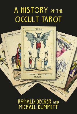 The History of the Occult Tarot - Decker, Ronald, and Dummett, Michael, Sir