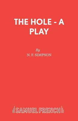 The Hole - Simpson, N. F.