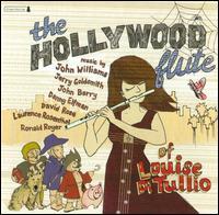 The Hollywood Flute of Louise Di Tullio - Louise di Tullio (flute); Sinfonia Toronto; Ronald Royer (conductor)