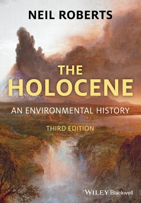 The Holocene: An Environmental History - Roberts, Neil