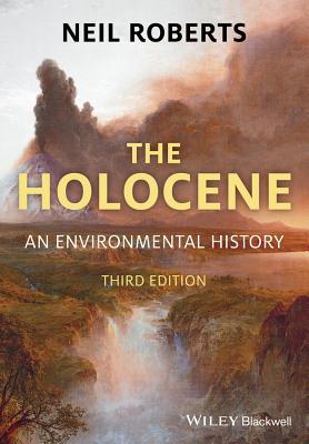 The Holocene: An Environmental History - Roberts, Neil