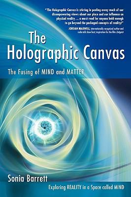 The Holographic Canvas - Barrett, Sonia