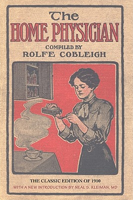 The Home Physician - Cobleigh, Rolfe (Compiled by)