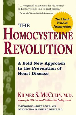 The Homocysteine Revolution - McCully, Kilmer S
