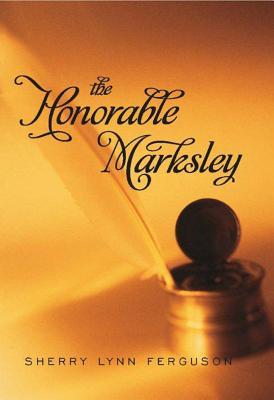 The Honorable Marksley - Ferguson, Sherry Lynn