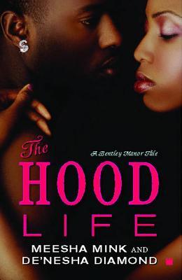 The Hood Life - Mink, Meesha, and Diamond