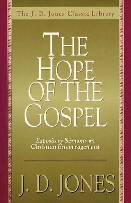 The Hope of the Gospel - Jones, J D