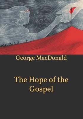 The Hope of the Gospel - MacDonald, George