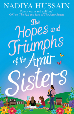 The Hopes and Triumphs of the Amir Sisters - Hussain, Nadiya