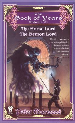 The Horse Lord/The Demon Lord - Morwood, Peter