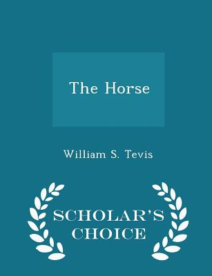 The Horse - Scholar's Choice Edition - Tevis, William S