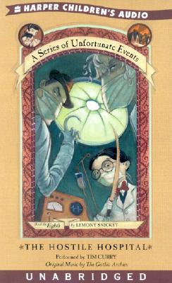The Hostile Hospital - Snicket, Lemony, and Curry, Tim (Read by)