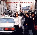 The Hot Rock - Sleater-Kinney