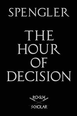The Hour of Decision - Spengler, Oswald