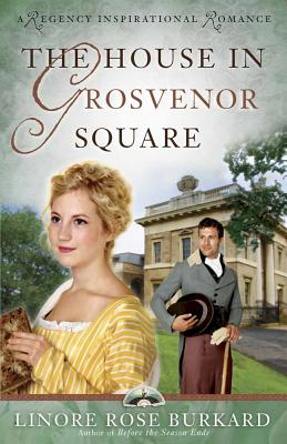 The House in Grosvenor Square - Burkard, Linore Rose