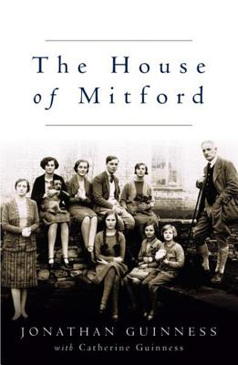 The House of Mitford - Guinness, Jonathan