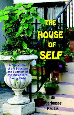 The House of Self - Pike, Diane Kennedy, and Paulus, Mariamne