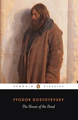 The House of the Dead - Dostoevsky, Fyodor Mikhailovich, and Dostoyevsky, Fyodor, and McDuff, David (Designer)