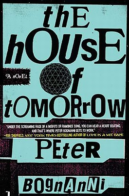 The House of Tomorrow - Bognanni, Peter
