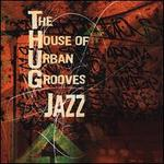 The House of Urban Grooves Jazz - Various Artists