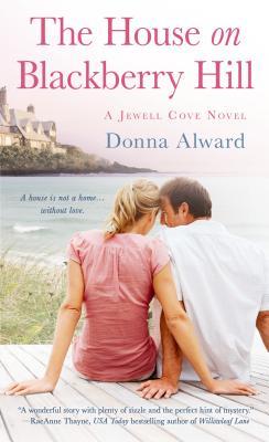 The House on Blackberry Hill: A Jewell Cove Novel - Alward, Donna
