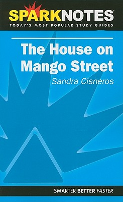 The House on Mango Street - Sparknotes, and Cisneros, Sandra