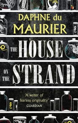 The House on the Strand - Du Maurier, Daphne, and Brayfield, Celia (Introduction by)