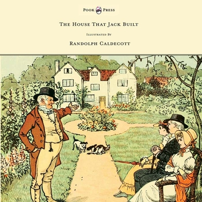 The House That Jack Built - Illustrated by Randolph Caldecott -