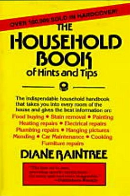 The Household Book of Hints and Tips - Raintree, Diane