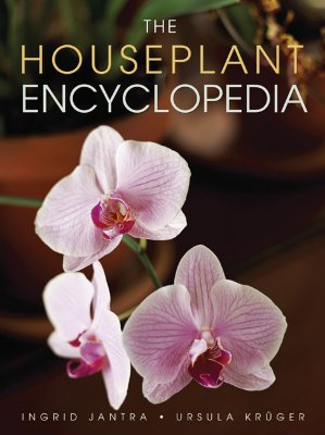 The Houseplant Encyclopedia - Jantra, Ingrid, and Kruger, Ursula