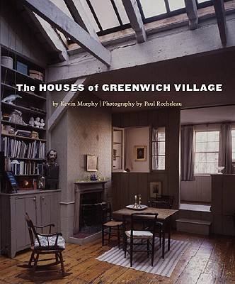 The Houses of Greenwich Village - Murphy, Kevin D, and Rocheleau, Paul (Photographer)