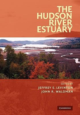 The Hudson River Estuary - Levinton, Jeffrey S. (Editor), and Waldman, John R. (Editor)