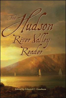 The Hudson River Valley Reader - Goodman, Edward C