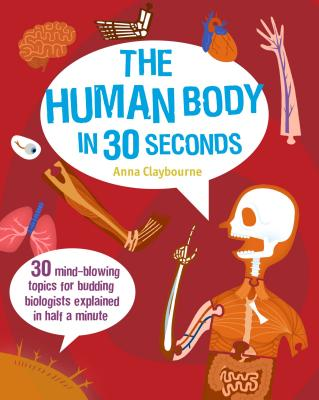The Human Body in 30 Seconds - Robins, Wesley (Illustrator)