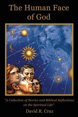 The Human Face of God - Cruz, David R