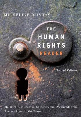 The Human Rights Reader: Major Political Essays, Speeches and Documents from Ancient Times to the Present - Ishay, Micheline R