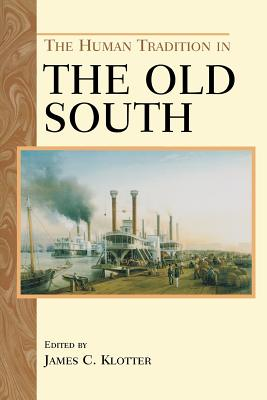 The Human Tradition in the Old South - Klotter, James C (Editor)