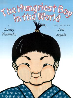 The Hungriest Boy in the World - Namioka, Lensey
