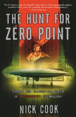 The Hunt for Zero Point: Inside the Classified World of Antigravity Technology - Cook, Nick